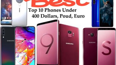 Photo of Top 10 Best Phones under 400 Dollars, Pounds & Euro
