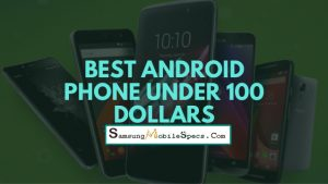 best android phones under 100 dollars